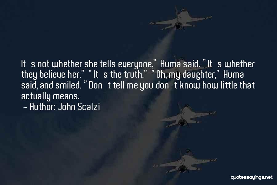 Don't Tell Everyone Quotes By John Scalzi