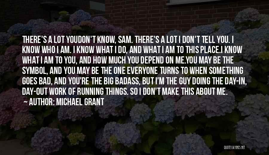Don't Tell Everyone Quotes By Michael Grant
