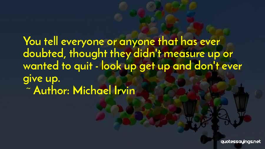 Don't Tell Everyone Quotes By Michael Irvin