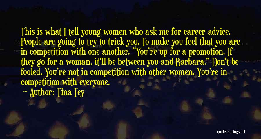 Don't Tell Everyone Quotes By Tina Fey