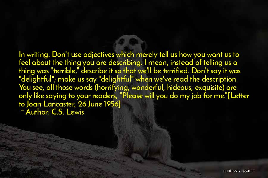 Don't Tell Me How To Feel Quotes By C.S. Lewis