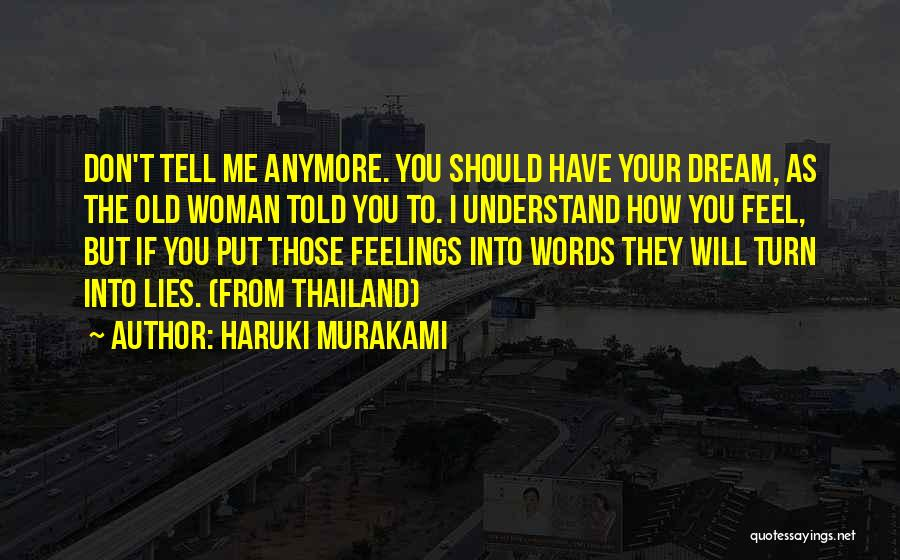 Don't Tell Me How To Feel Quotes By Haruki Murakami