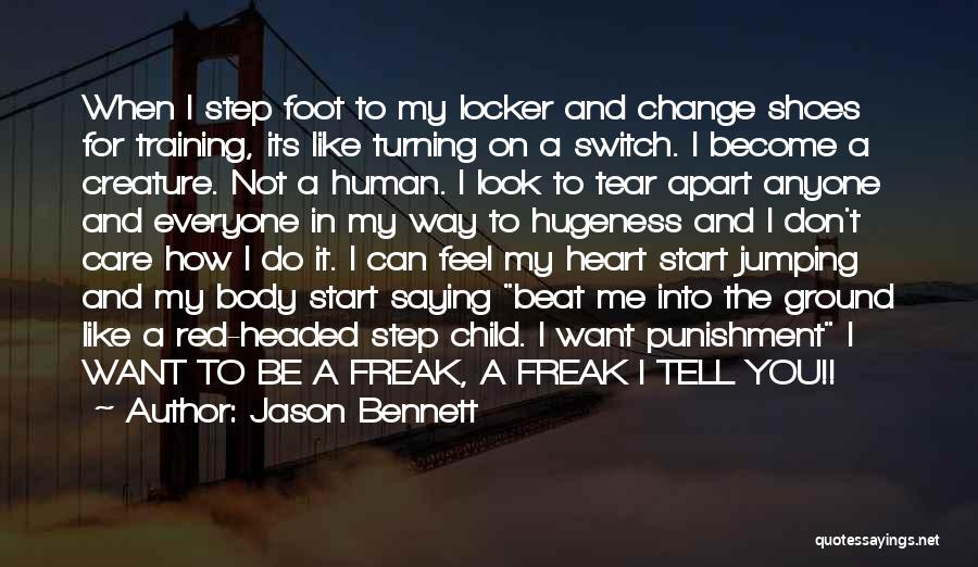Don't Tell Me How To Feel Quotes By Jason Bennett