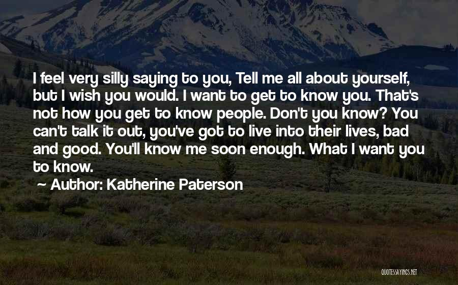 Don't Tell Me How To Feel Quotes By Katherine Paterson