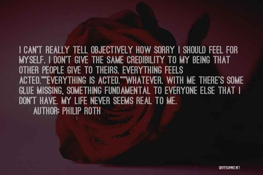 Don't Tell Me How To Feel Quotes By Philip Roth