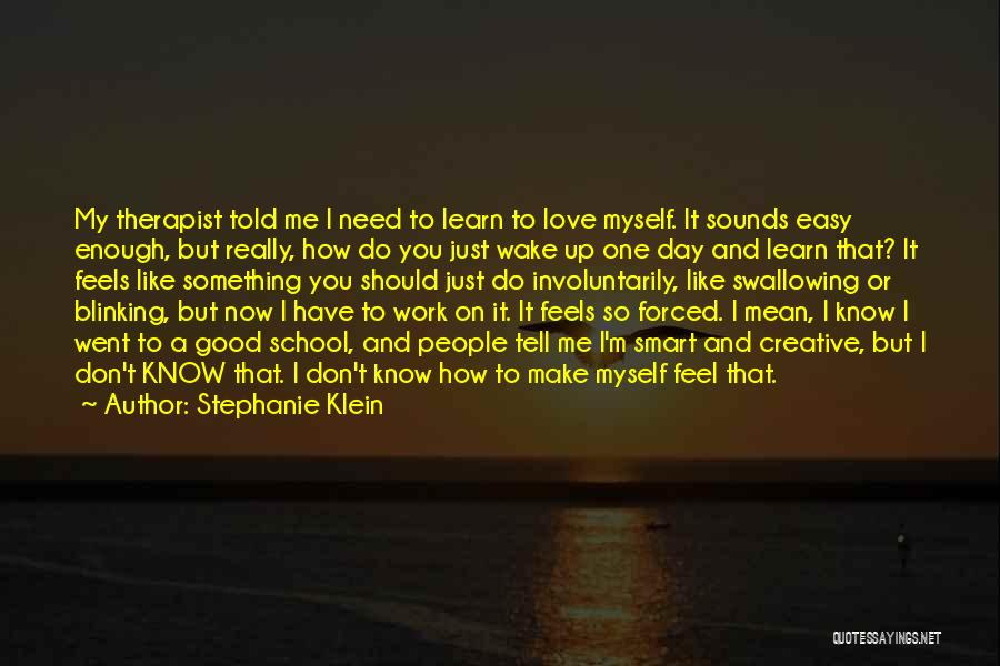 Don't Tell Me How To Feel Quotes By Stephanie Klein