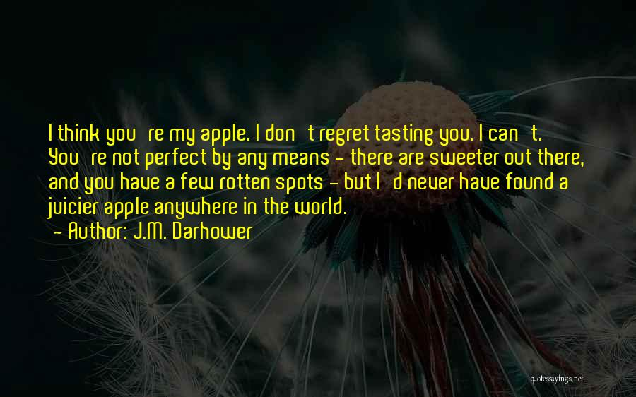 Don't Think You Are Perfect Quotes By J.M. Darhower