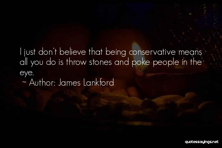 Don't Throw Stones Quotes By James Lankford