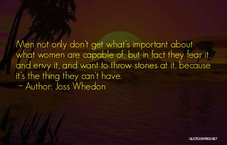 Don't Throw Stones Quotes By Joss Whedon