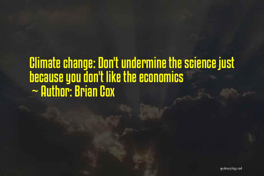 Don't Undermine Me Quotes By Brian Cox