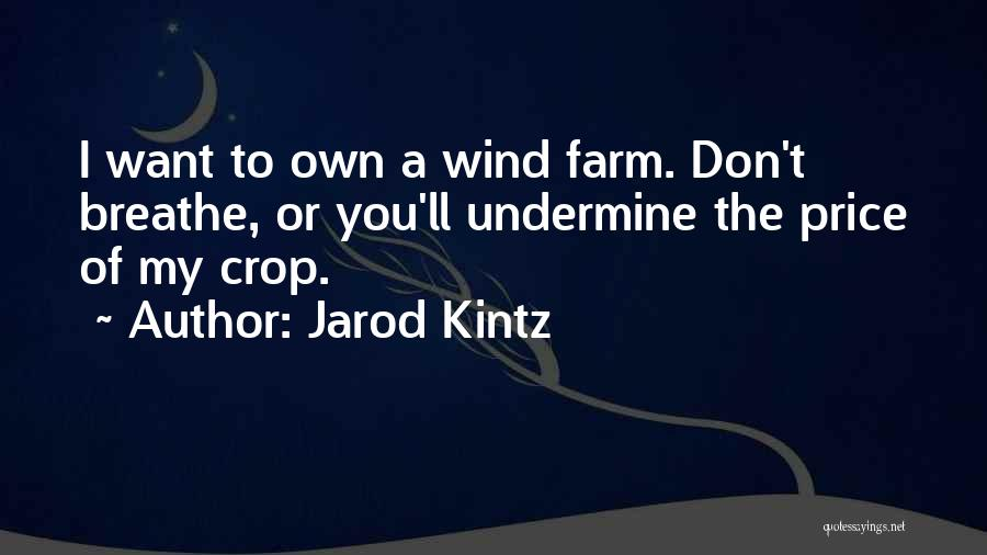Don't Undermine Me Quotes By Jarod Kintz