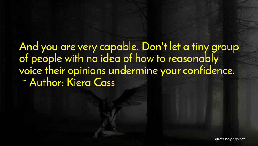 Don't Undermine Me Quotes By Kiera Cass