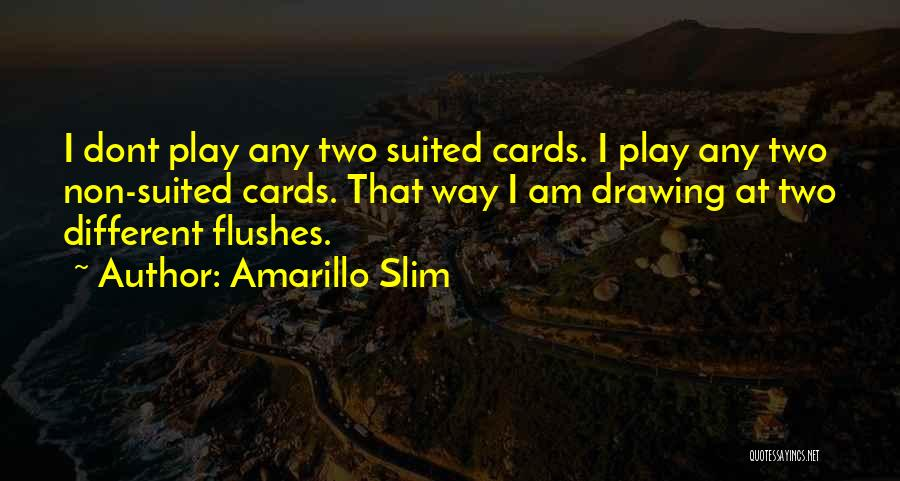 Dont Want U Quotes By Amarillo Slim