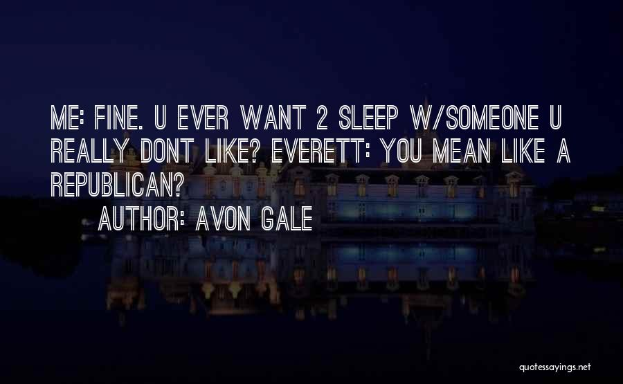 Dont Want U Quotes By Avon Gale