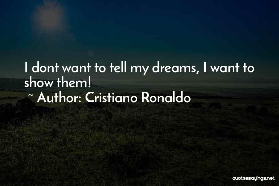 Dont Want U Quotes By Cristiano Ronaldo