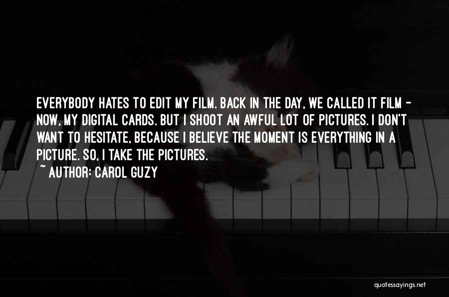 Don't Want You Back Picture Quotes By Carol Guzy
