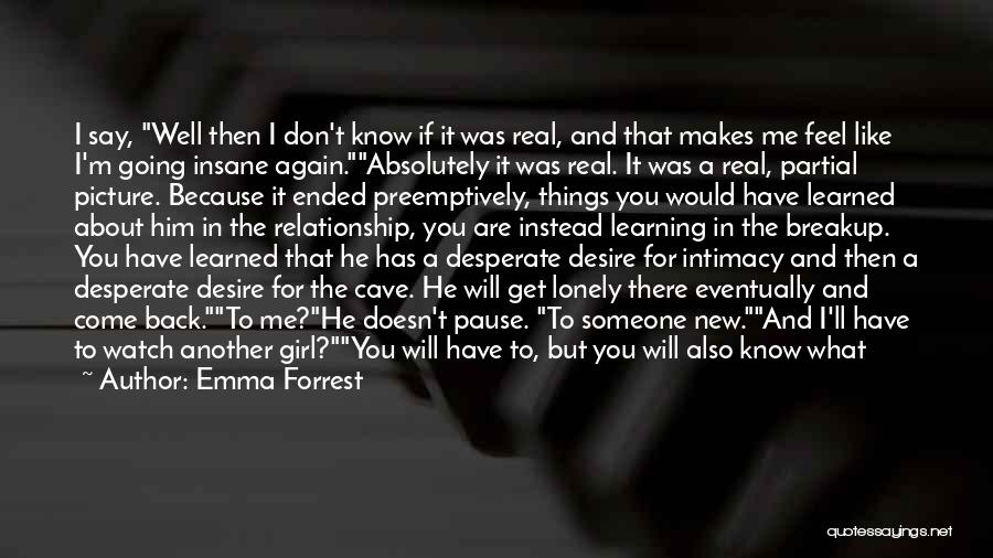 Don't Want You Back Picture Quotes By Emma Forrest