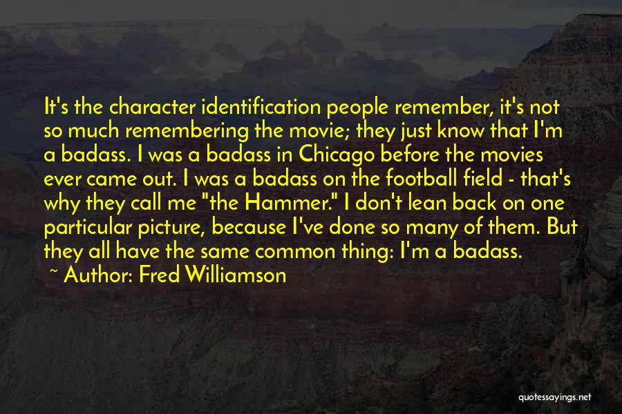 Don't Want You Back Picture Quotes By Fred Williamson