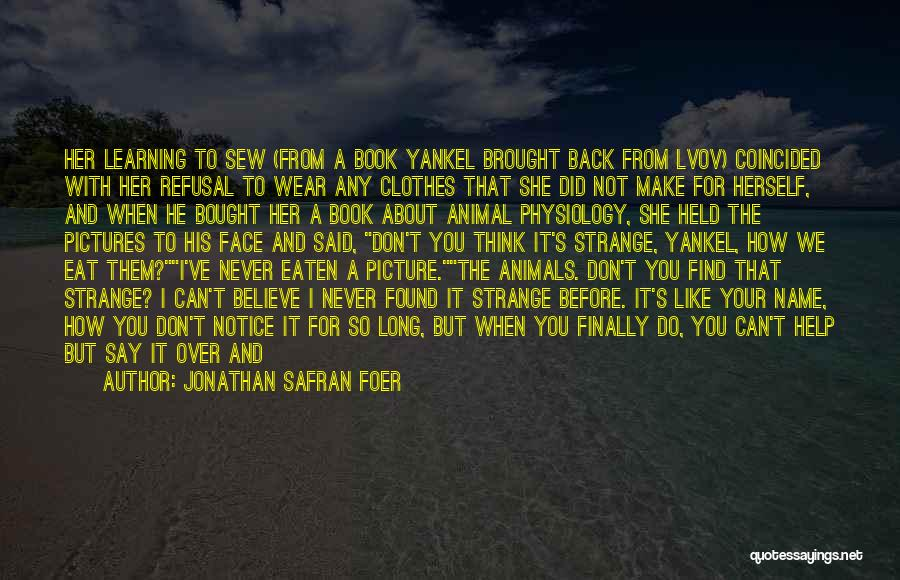 Don't Want You Back Picture Quotes By Jonathan Safran Foer