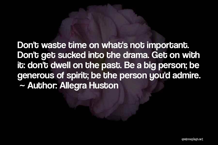 Don't Waste Your Time On Me Quotes By Allegra Huston