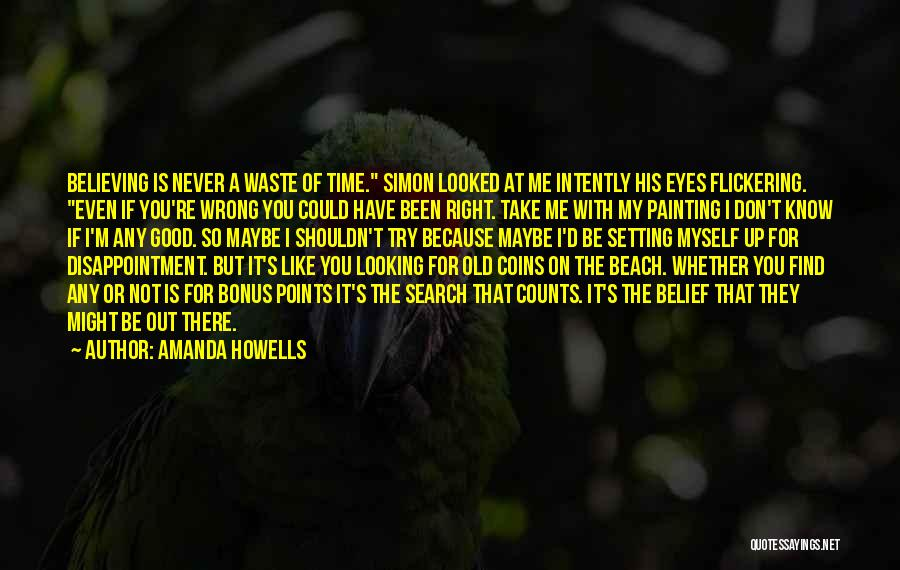 Don't Waste Your Time On Me Quotes By Amanda Howells