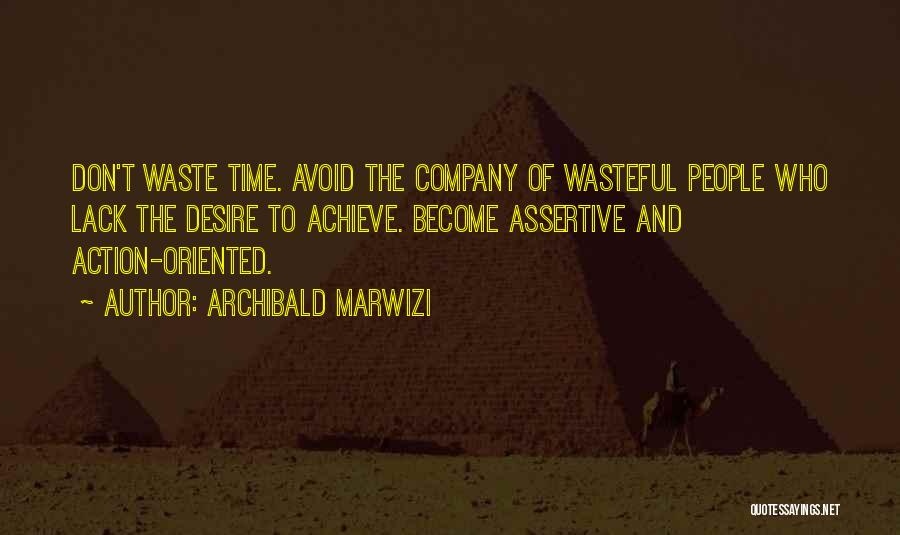 Don't Waste Your Time On Me Quotes By Archibald Marwizi