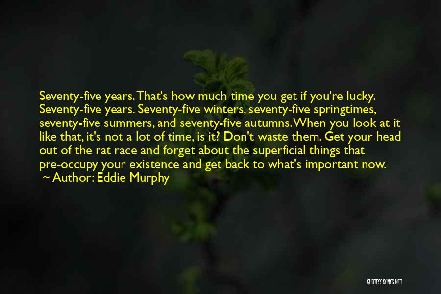 Don't Waste Your Time On Me Quotes By Eddie Murphy