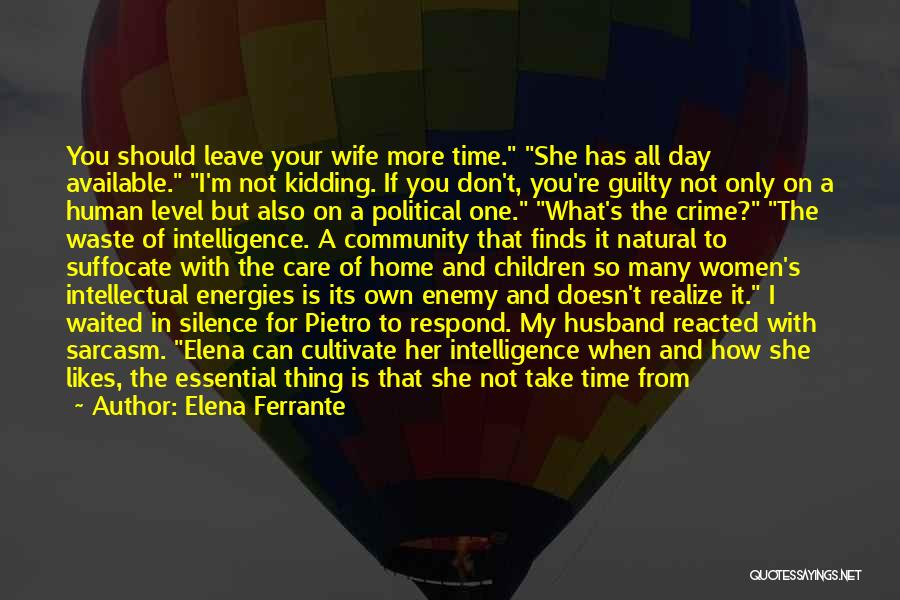 Don't Waste Your Time On Me Quotes By Elena Ferrante