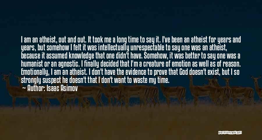Don't Waste Your Time On Me Quotes By Isaac Asimov