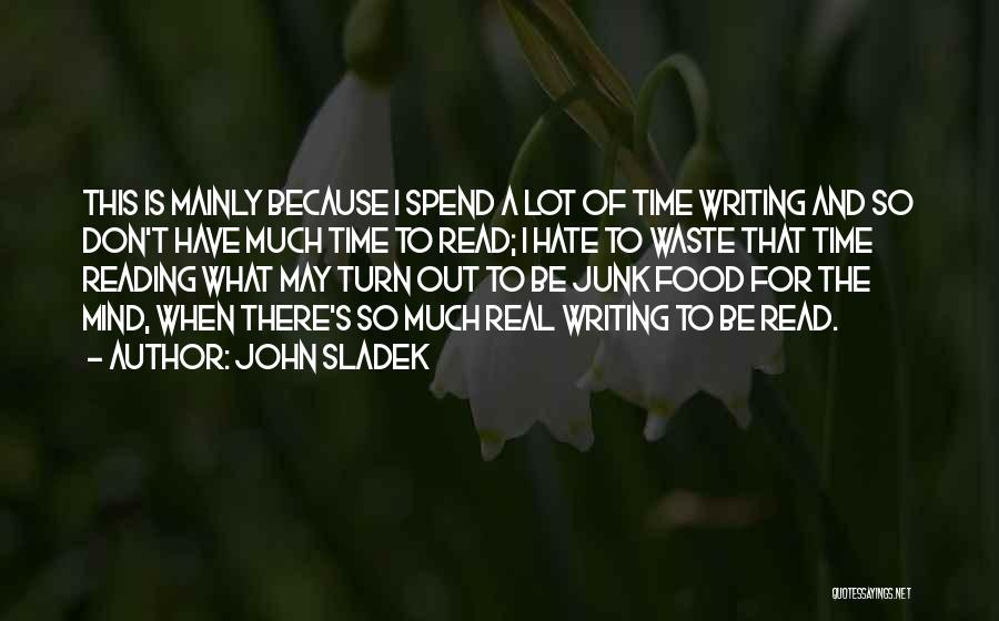 Don't Waste Your Time On Me Quotes By John Sladek