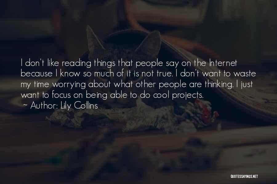 Don't Waste Your Time On Me Quotes By Lily Collins