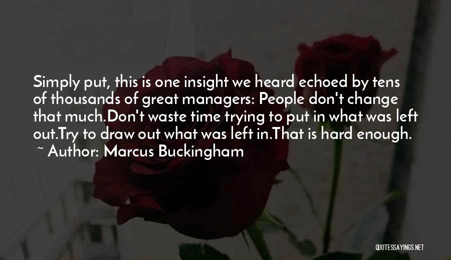 Don't Waste Your Time On Me Quotes By Marcus Buckingham