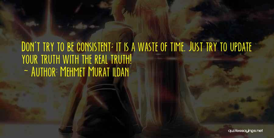 Don't Waste Your Time On Me Quotes By Mehmet Murat Ildan