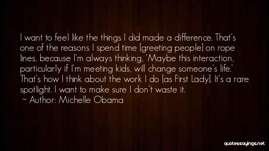 Don't Waste Your Time On Me Quotes By Michelle Obama