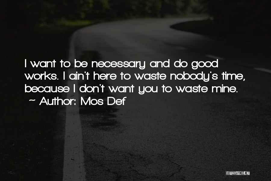 Don't Waste Your Time On Me Quotes By Mos Def