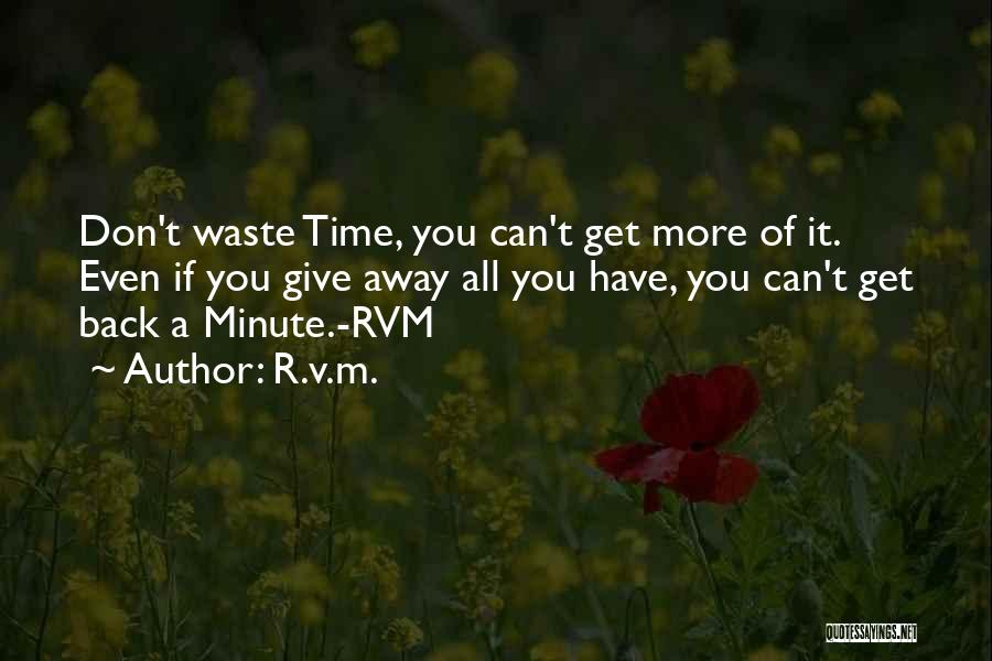 Don't Waste Your Time On Me Quotes By R.v.m.