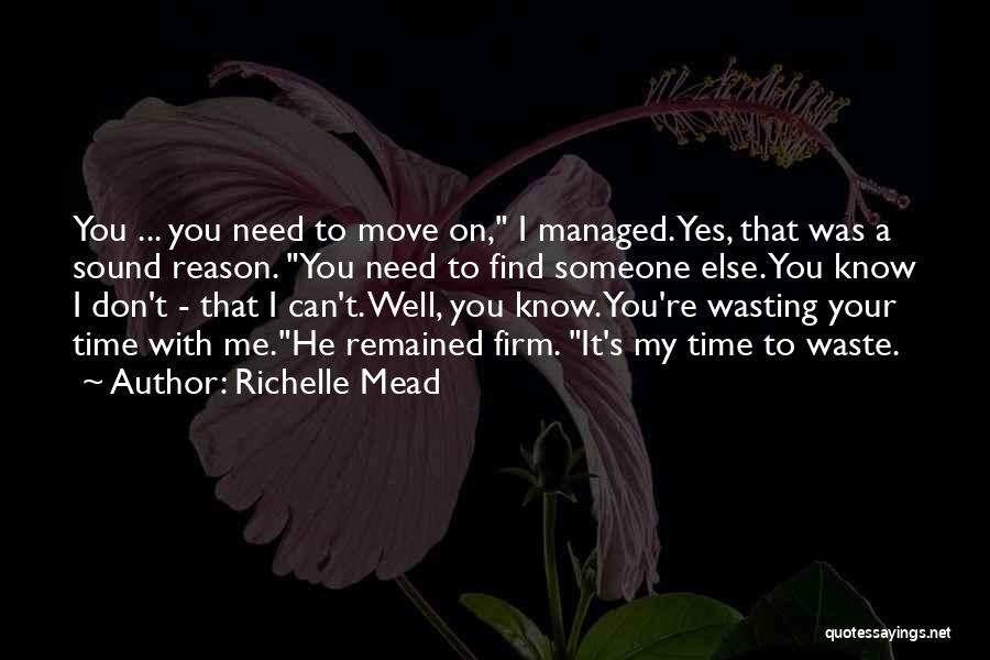 Don't Waste Your Time On Me Quotes By Richelle Mead