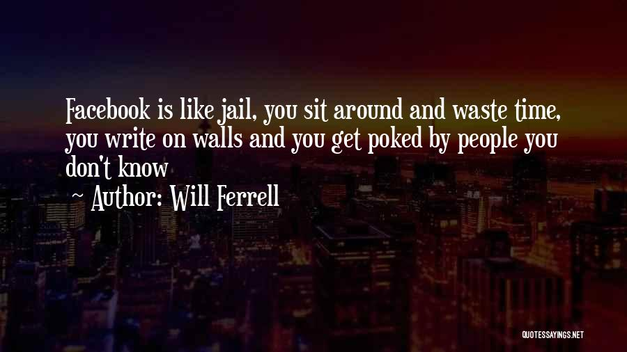 Don't Waste Your Time On Me Quotes By Will Ferrell