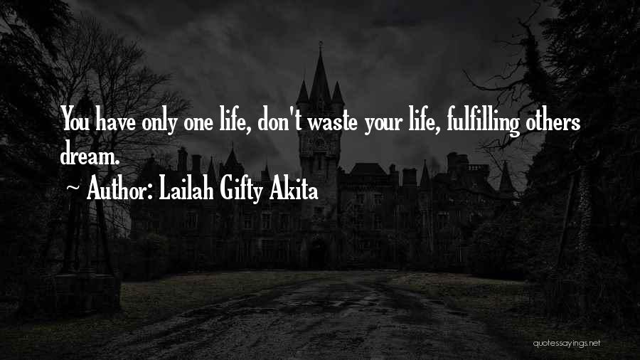 Don't Waste Your Words Quotes By Lailah Gifty Akita