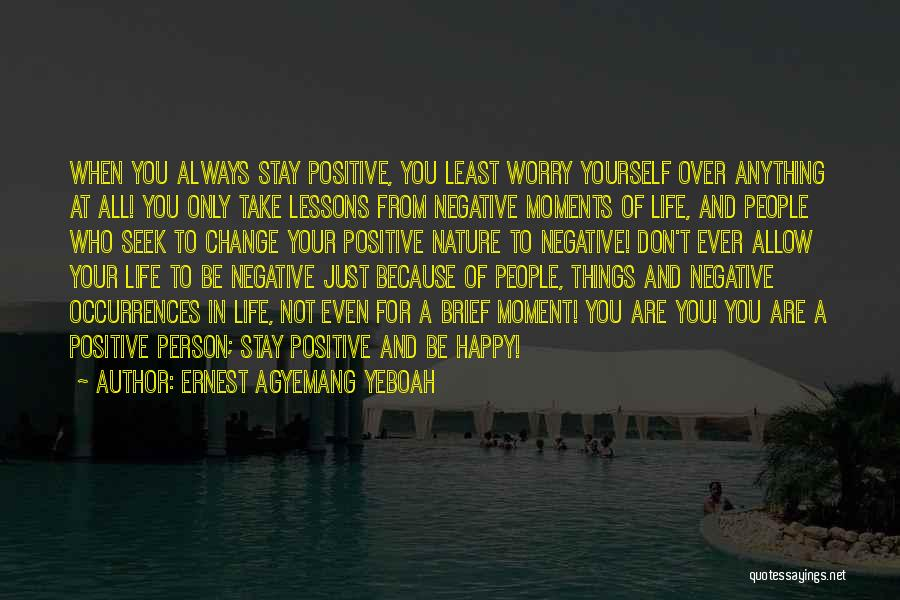 Don't Worry All Is Well Quotes By Ernest Agyemang Yeboah