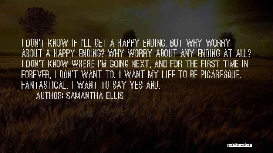 Don't Worry All Is Well Quotes By Samantha Ellis