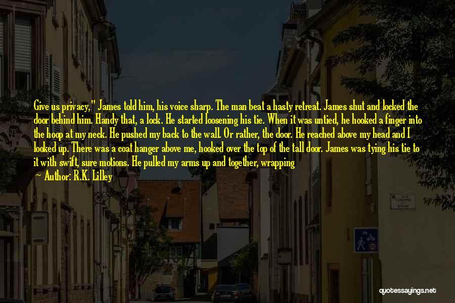 Door Hanger Quotes By R.K. Lilley
