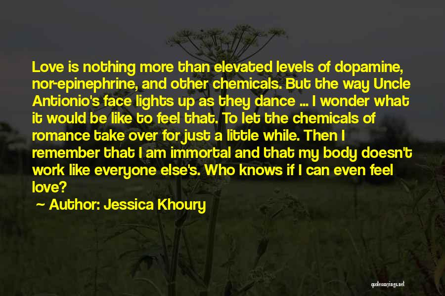 Dopamine Levels Quotes By Jessica Khoury