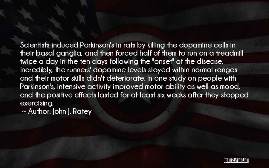 Dopamine Levels Quotes By John J. Ratey