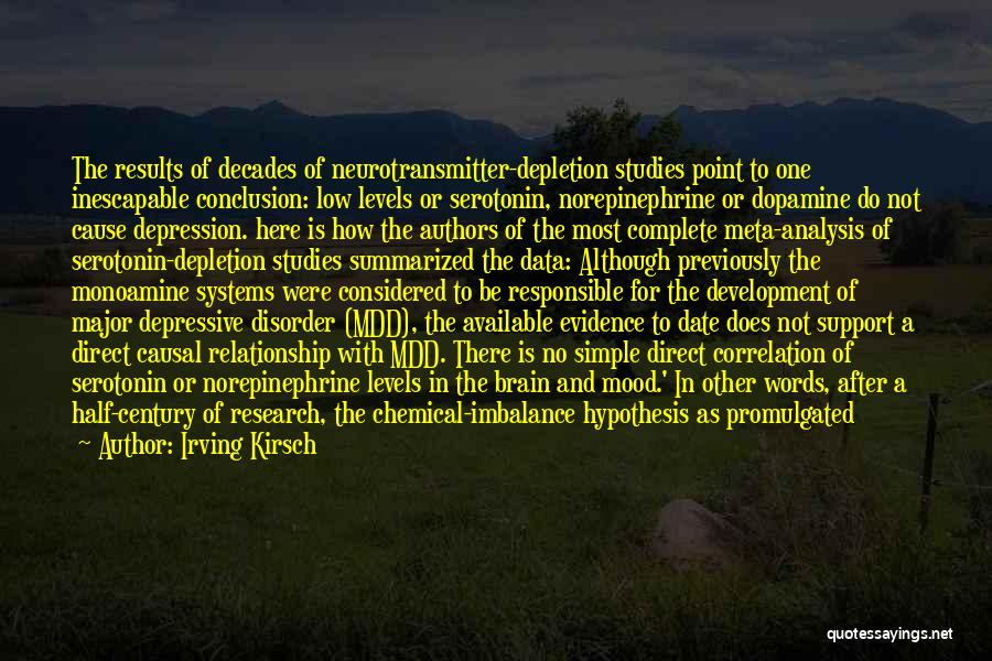 Dopamine Serotonin Quotes By Irving Kirsch