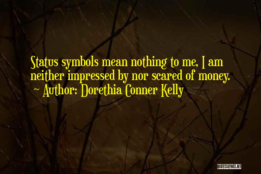 Dorethia Conner Kelly Quotes 387651