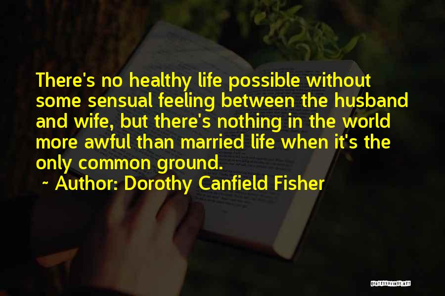Dorothy Canfield Fisher Quotes 1042255