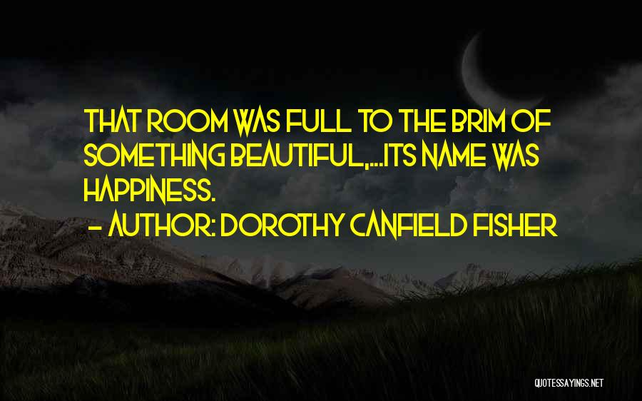 Dorothy Canfield Fisher Quotes 1789071