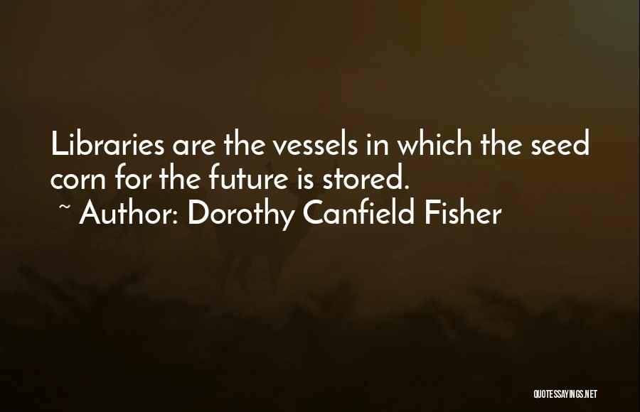 Dorothy Canfield Fisher Quotes 670602