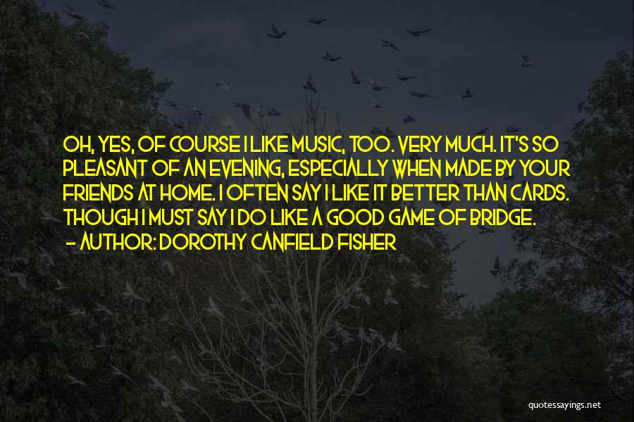 Dorothy Canfield Fisher Quotes 718253